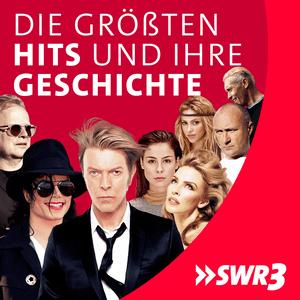 Podcast SWR3 Die größten Hits und ihre Geschichte