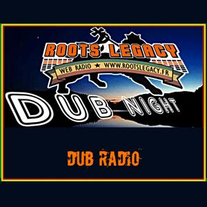 Roots Legacy - Dub Night