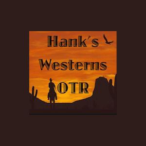 Hank's Westerns Old Time Radio