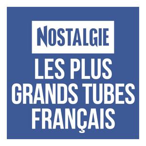 Nostalgie Les plus grands Tubes Français