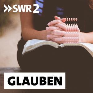Podcast SWR2 - Glauben