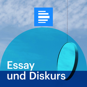 Podcast Essay und Diskurs - Deutschlandfunk
