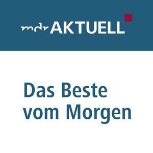 Podcast MDR AKTUELL Das Beste vom Morgen