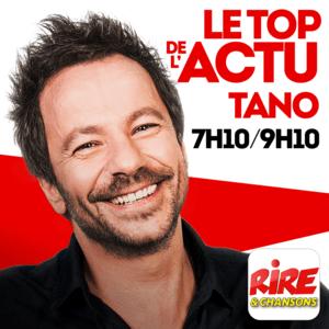 Podcast Tano - Le top de l'actu de Rire & Chansons