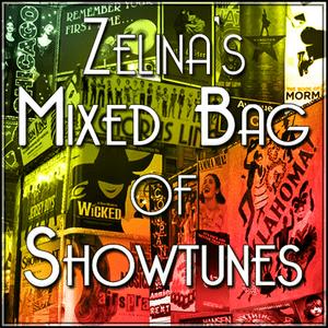 Radio Zelina's Mixed Bag of Showtunes