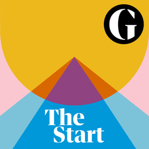 Podcast The Start - The Guardian