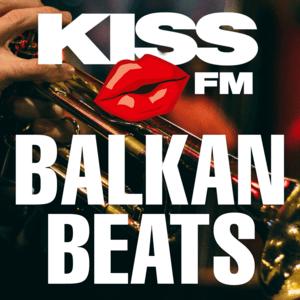 KISS FM – BALKAN BEATS
